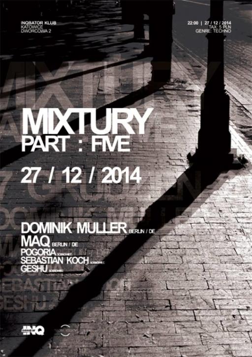 2014/12/27 Mixtury PART : FIVE @ Inqbator Katowice